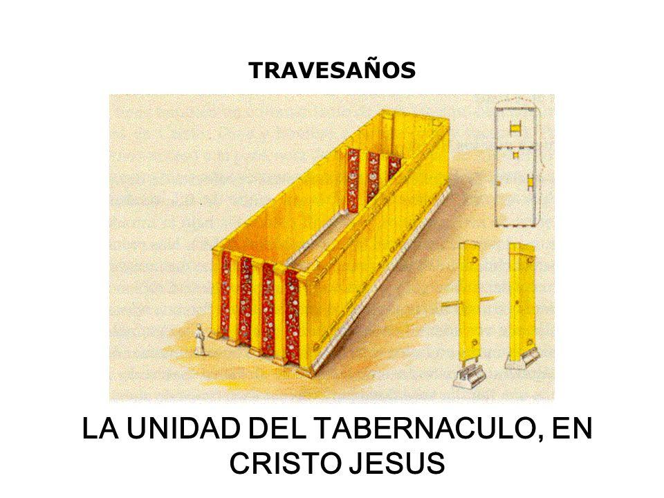 LA UNIDAD DEL TABERNACULO, EN CRISTO JESUS