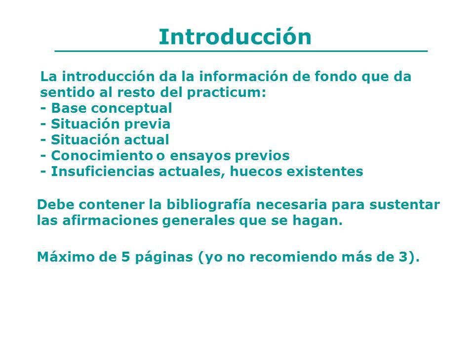 Introducción La introducción da la información de fondo que da sentido al resto del practicum: - Base conceptual.