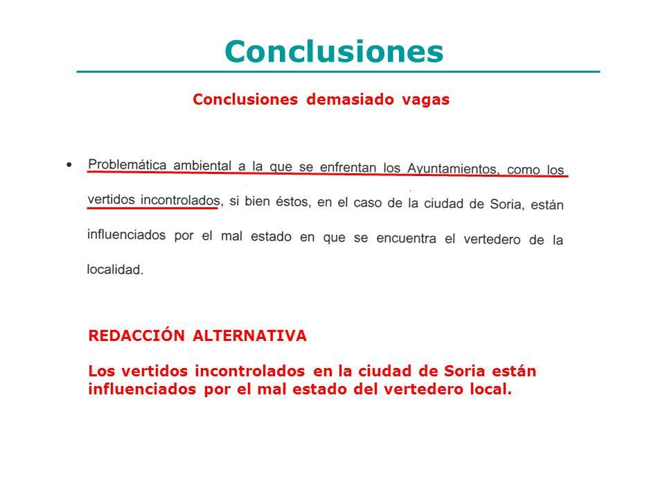 Conclusiones Conclusiones demasiado vagas REDACCIÓN ALTERNATIVA