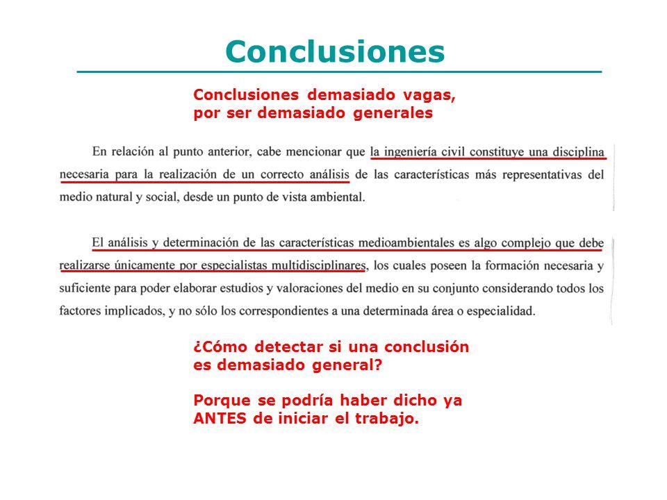 Conclusiones Conclusiones demasiado vagas, por ser demasiado generales