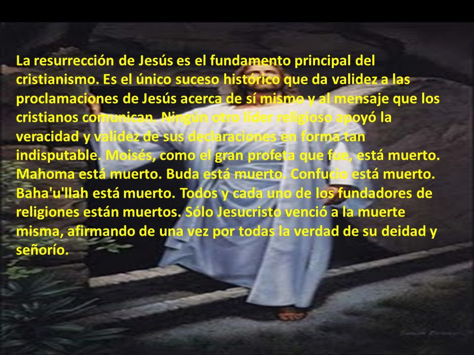 La resurrección de Jesús es el fundamento principal del cristianismo