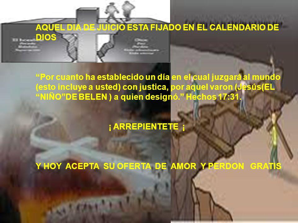 AQUEL DIA DE JUICIO ESTA FIJADO EN EL CALENDARIO DE DIOS