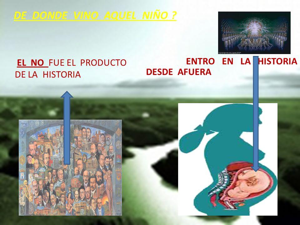 DE DONDE VINO AQUEL NIÑO