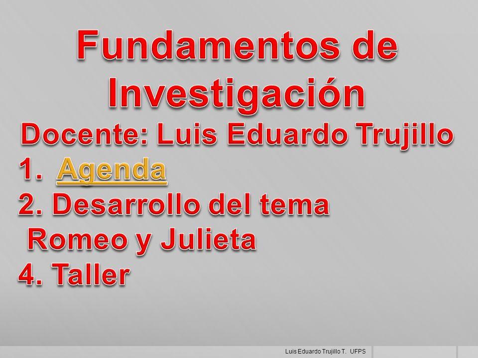 Fundamentos de Investigación Docente: Luis Eduardo Trujillo