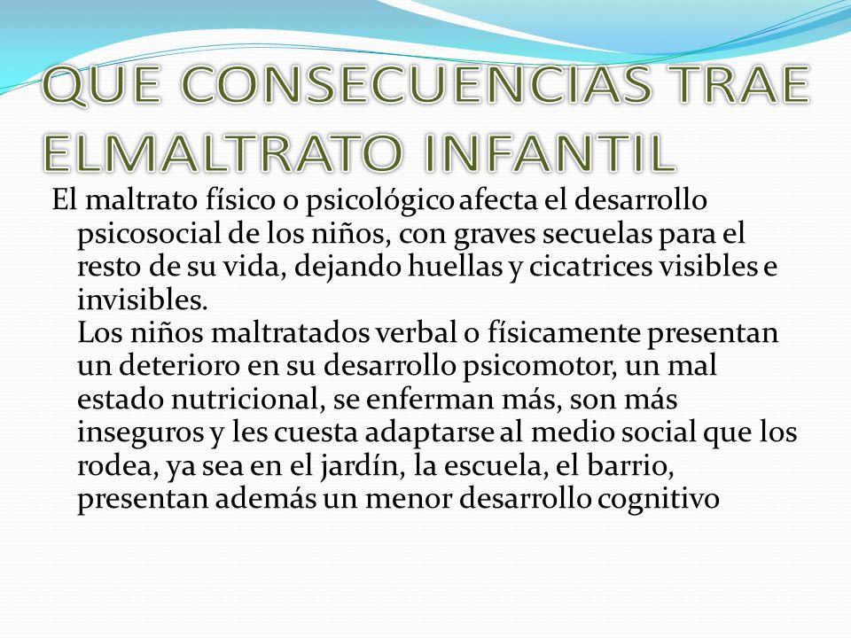 QUE CONSECUENCIAS TRAE ELMALTRATO INFANTIL