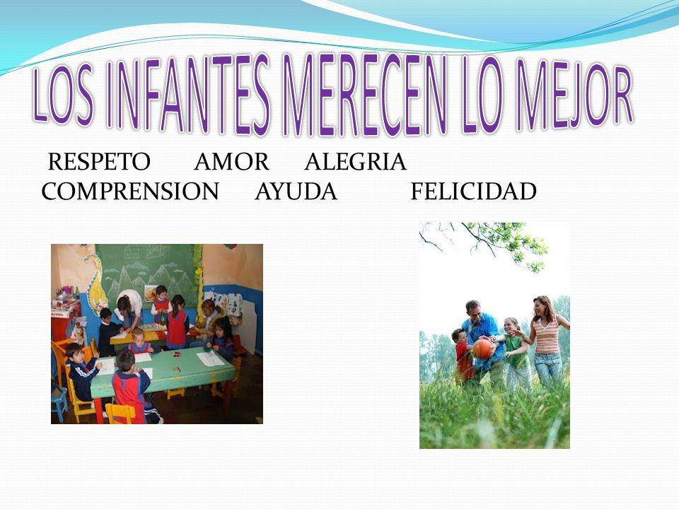 LOS INFANTES MERECEN LO MEJOR