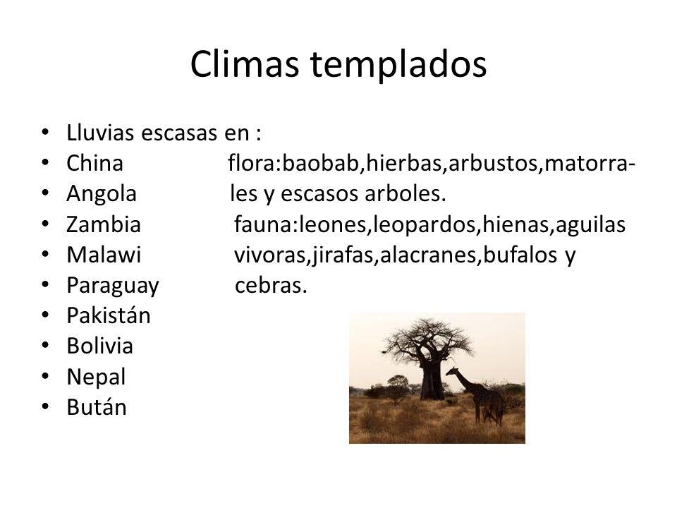 Climas templados Lluvias escasas en :
