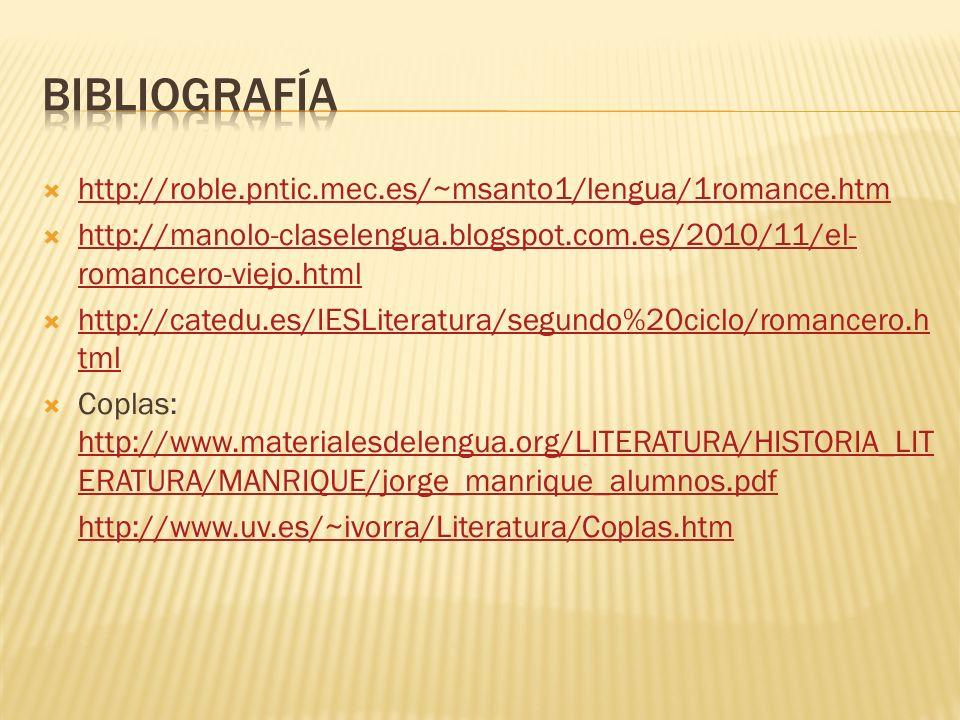 bibliografía http://roble.pntic.mec.es/~msanto1/lengua/1romance.htm