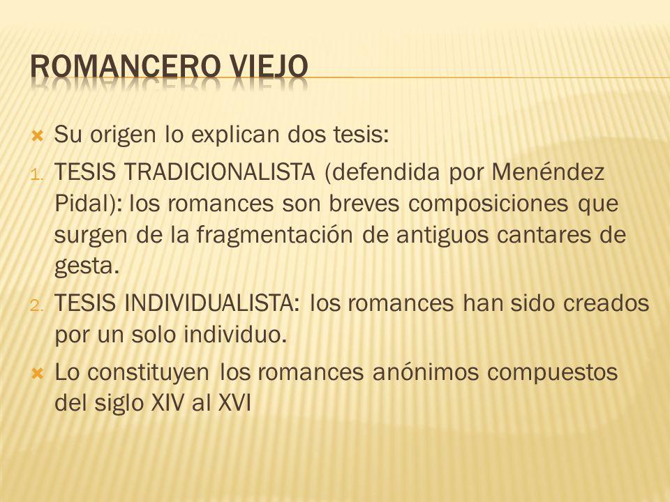 ROMANCERO VIEJO Su origen lo explican dos tesis: