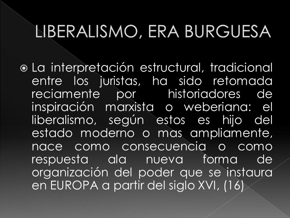 LIBERALISMO, ERA BURGUESA