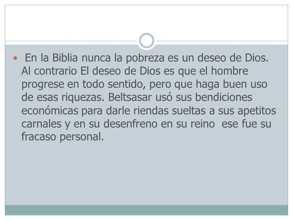 En la Biblia nunca la pobreza es un deseo de Dios
