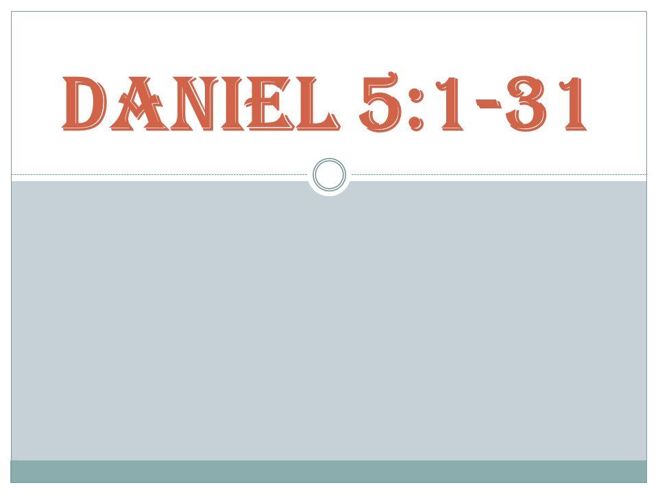 Daniel 5:1-31