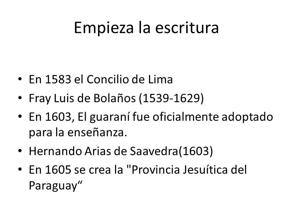 Empieza la escritura En 1583 el Concilio de Lima