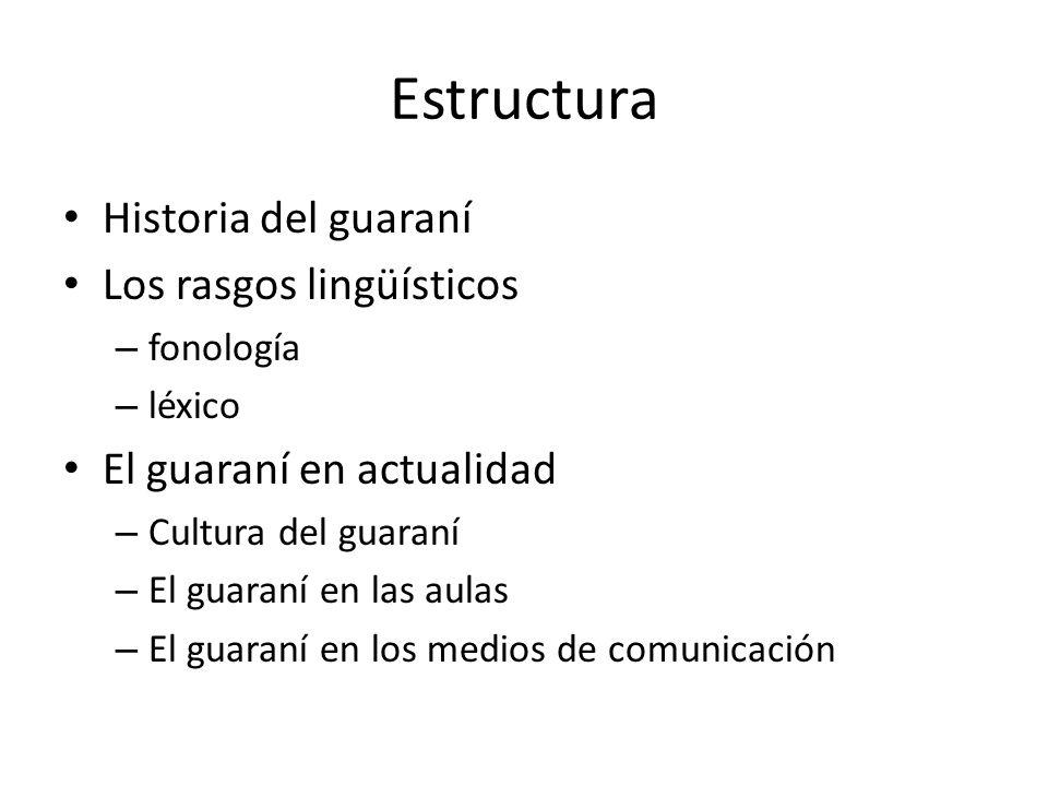 Estructura Historia del guaraní Los rasgos lingüísticos