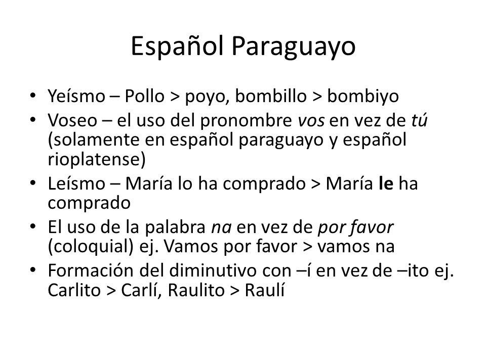 Español Paraguayo Yeísmo – Pollo > poyo, bombillo > bombiyo