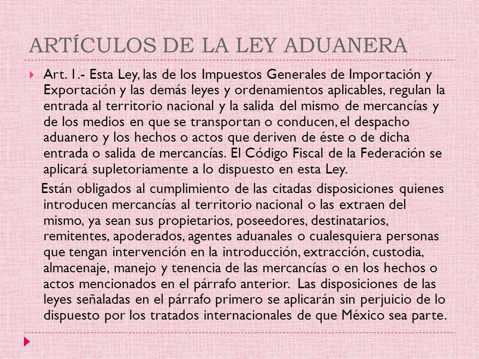 ARTÍCULOS DE LA LEY ADUANERA