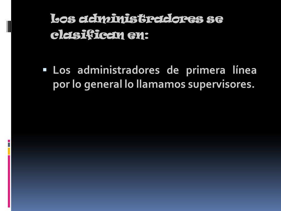 Los administradores se clasifican en: