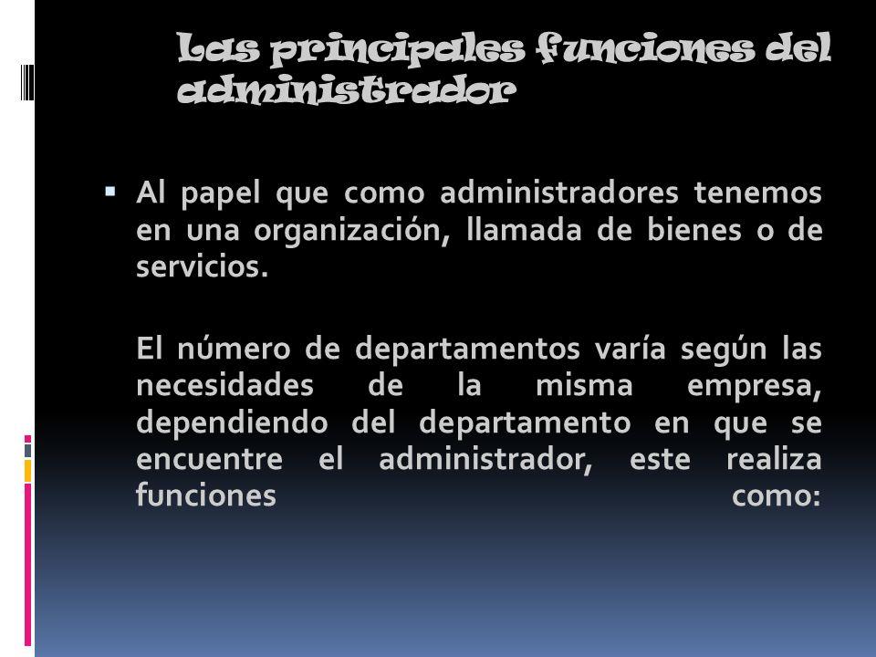 Las principales funciones del administrador