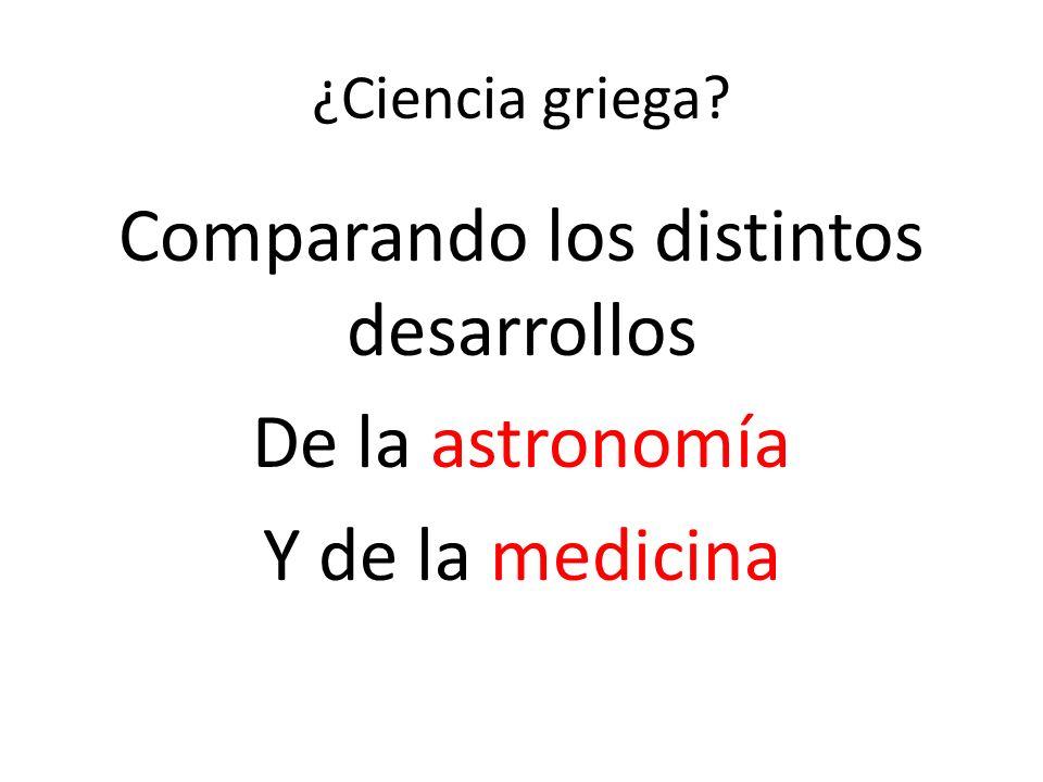 Comparando los distintos desarrollos De la astronomía Y de la medicina