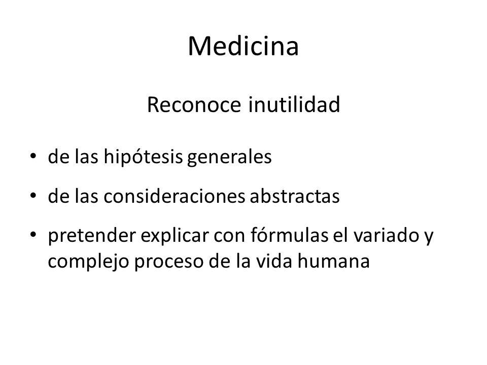 Medicina Reconoce inutilidad de las hipótesis generales