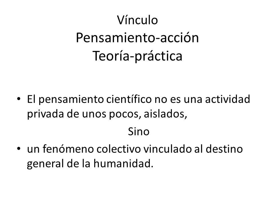 Vínculo Pensamiento-acción Teoría-práctica