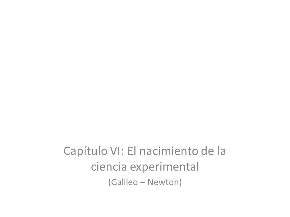 Capítulo VI: El nacimiento de la ciencia experimental