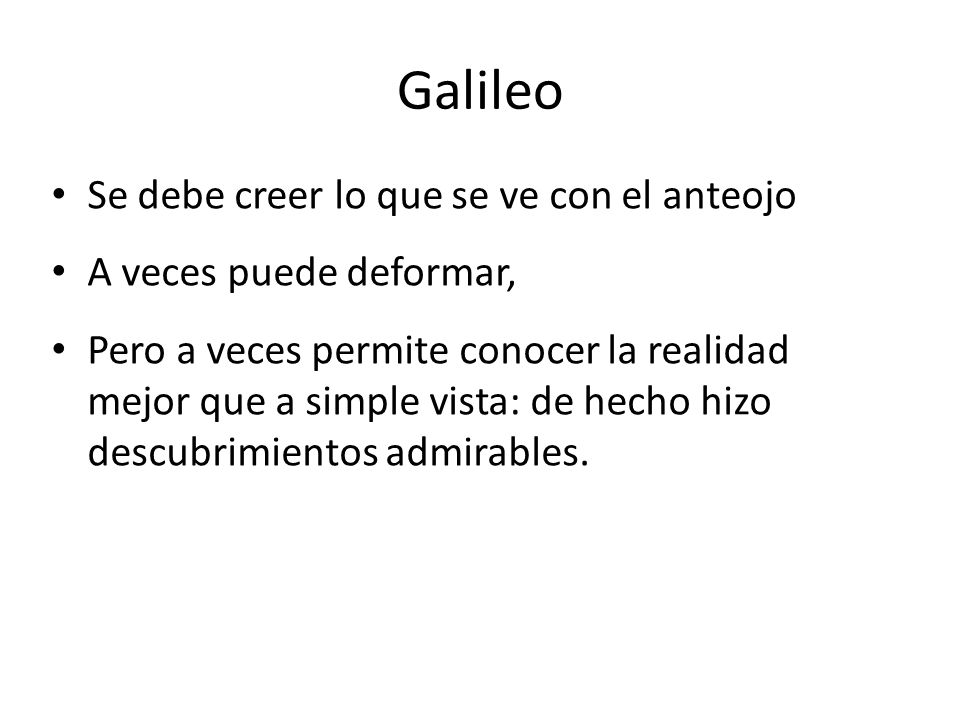 Galileo Se debe creer lo que se ve con el anteojo