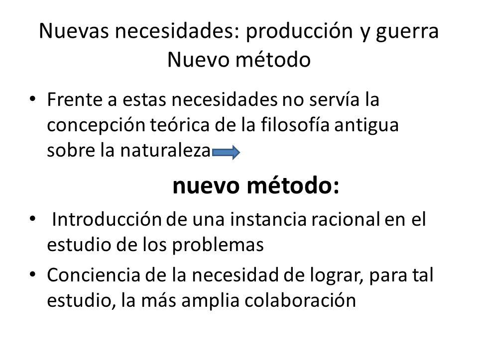Nuevas necesidades: producción y guerra Nuevo método