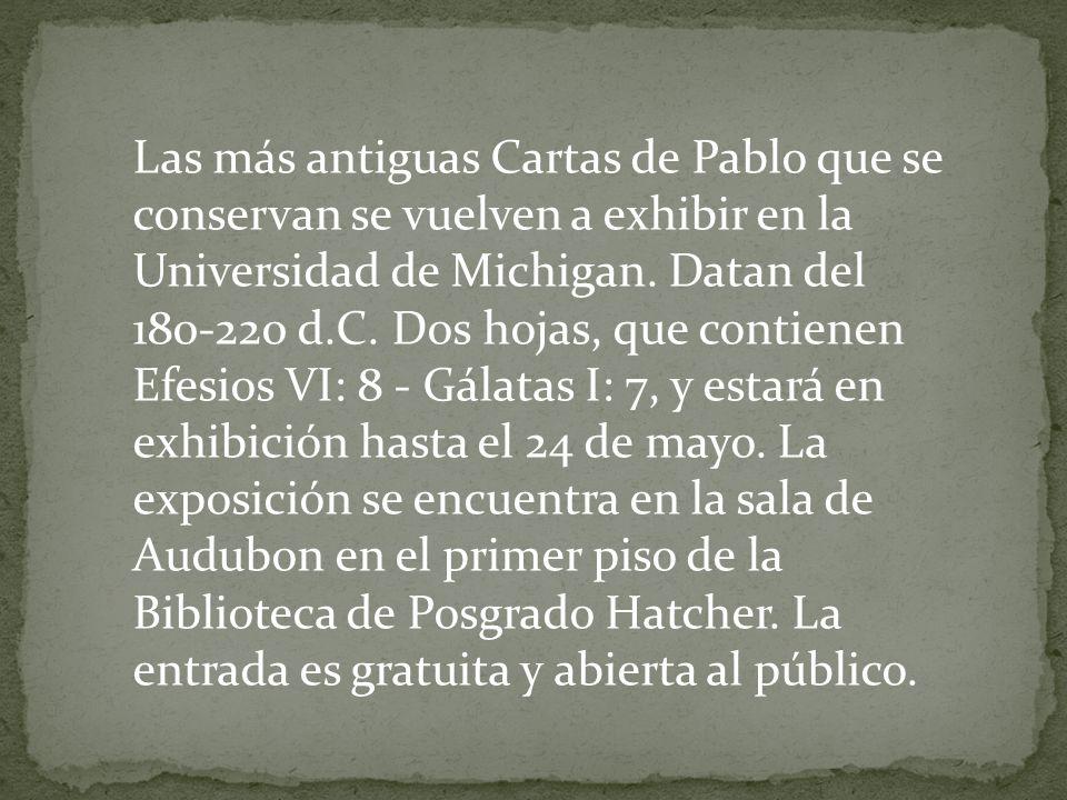Las más antiguas Cartas de Pablo que se conservan se vuelven a exhibir en la Universidad de Michigan.