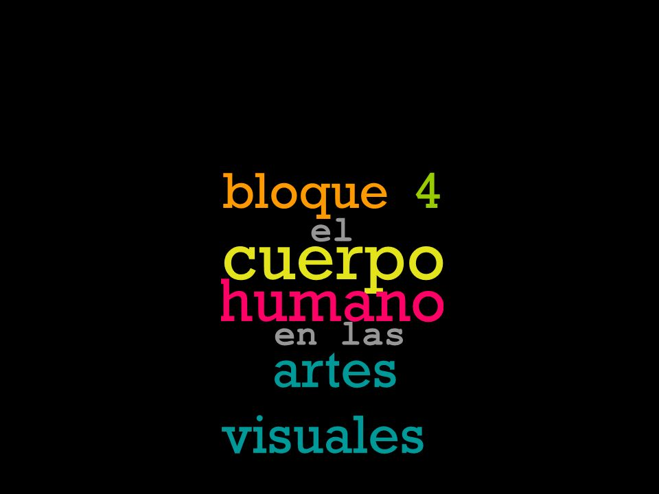 deseo vida cuerpo cuerpo muerte humano emoción artes visuales bloque 4