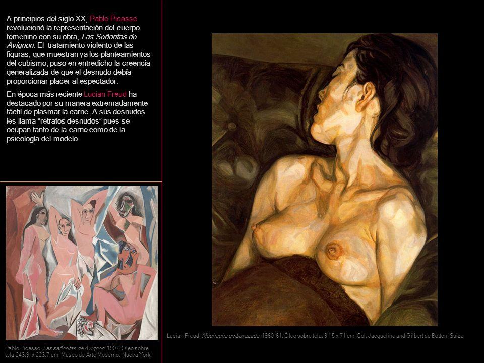 A principios del siglo XX, Pablo Picasso revolucionó la representación del cuerpo femenino con su obra, Las Señoritas de Avignon. El tratamiento violento de las figuras, que muestran ya los planteamientos del cubismo, puso en entredicho la creencia generalizada de que el desnudo debía proporcionar placer al espectador.