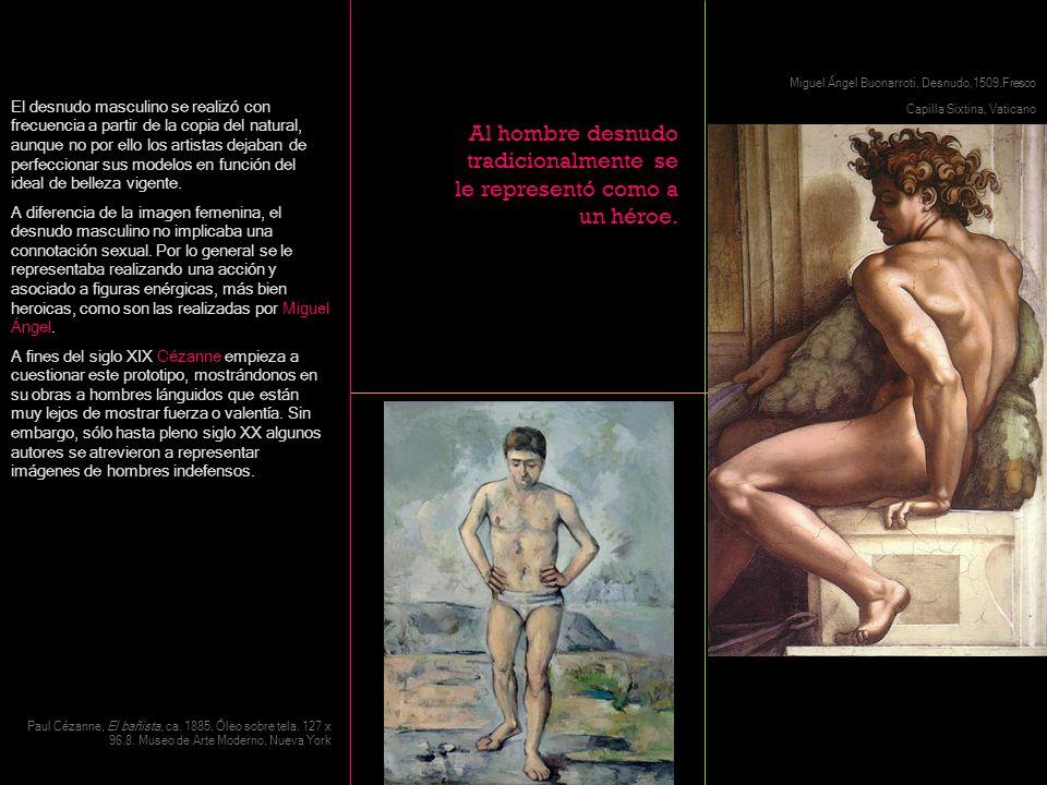 Al hombre desnudo tradicionalmente se le representó como a un héroe.