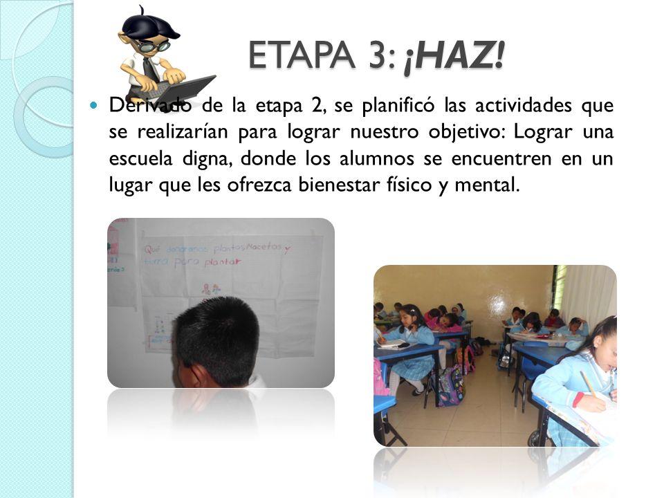 ETAPA 3: ¡HAZ!