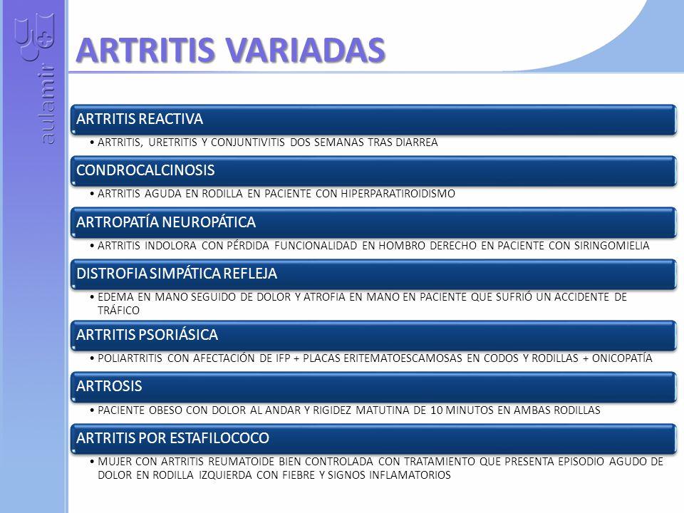 ARTRITIS VARIADAS ARTRITIS REACTIVA CONDROCALCINOSIS