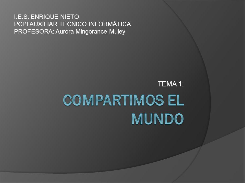 COMPARTIMOS EL MUNDO TEMA 1: I.E.S. ENRIQUE NIETO
