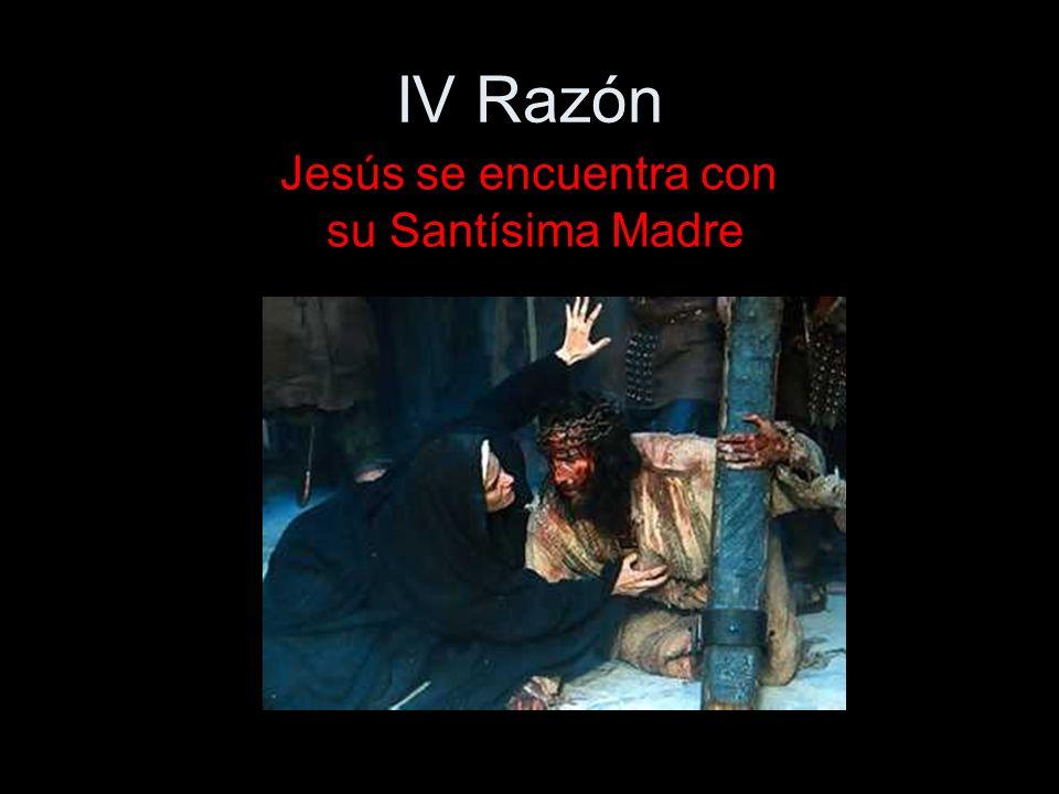 Jesús se encuentra con su Santísima Madre