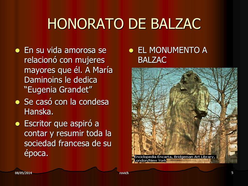 HONORATO DE BALZAC En su vida amorosa se relacionó con mujeres mayores que él. A María Daminoins le dedica Eugenia Grandet