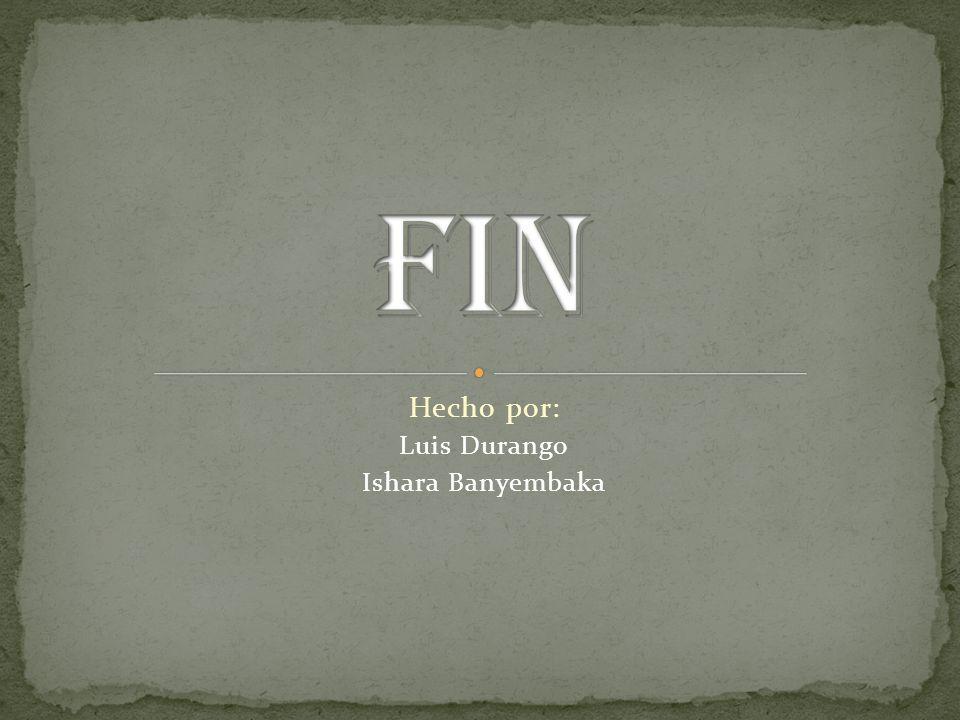 Hecho por: Luis Durango Ishara Banyembaka