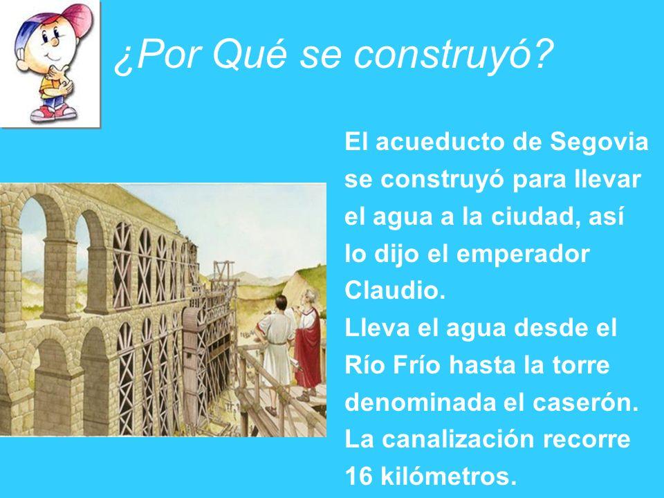 ¿Por Qué se construyó El acueducto de Segovia