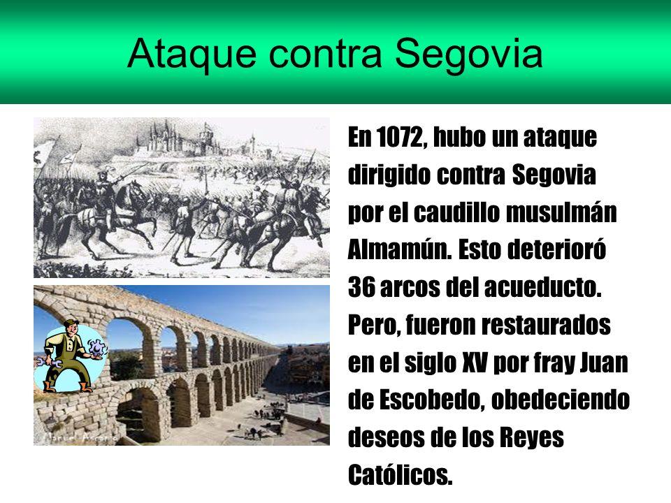 Ataque contra Segovia En 1072, hubo un ataque dirigido contra Segovia