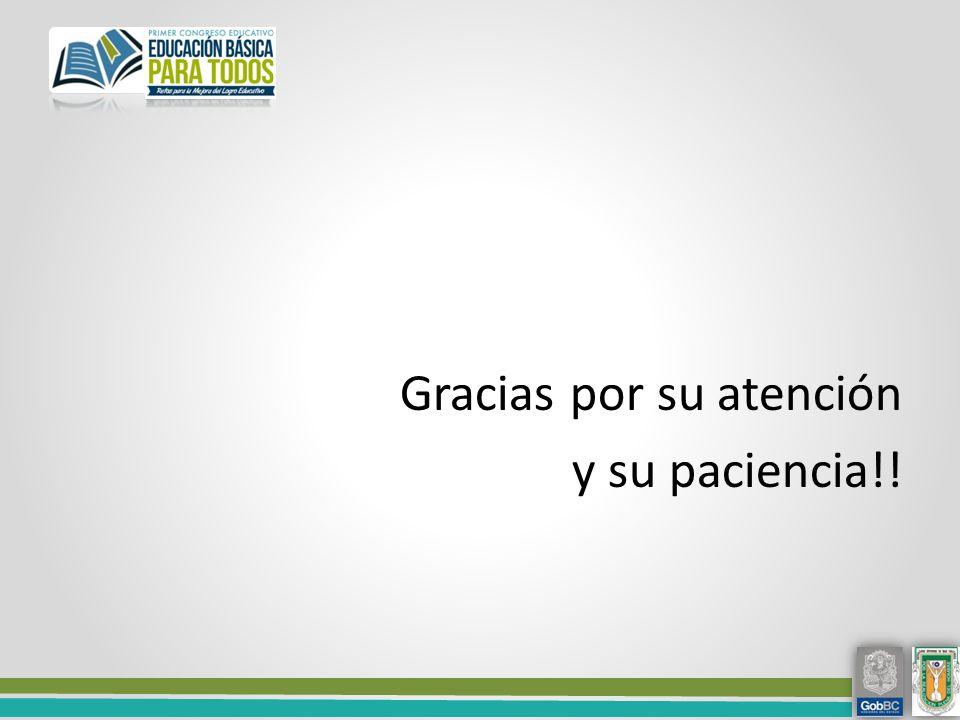 Gracias por su atención y su paciencia!!