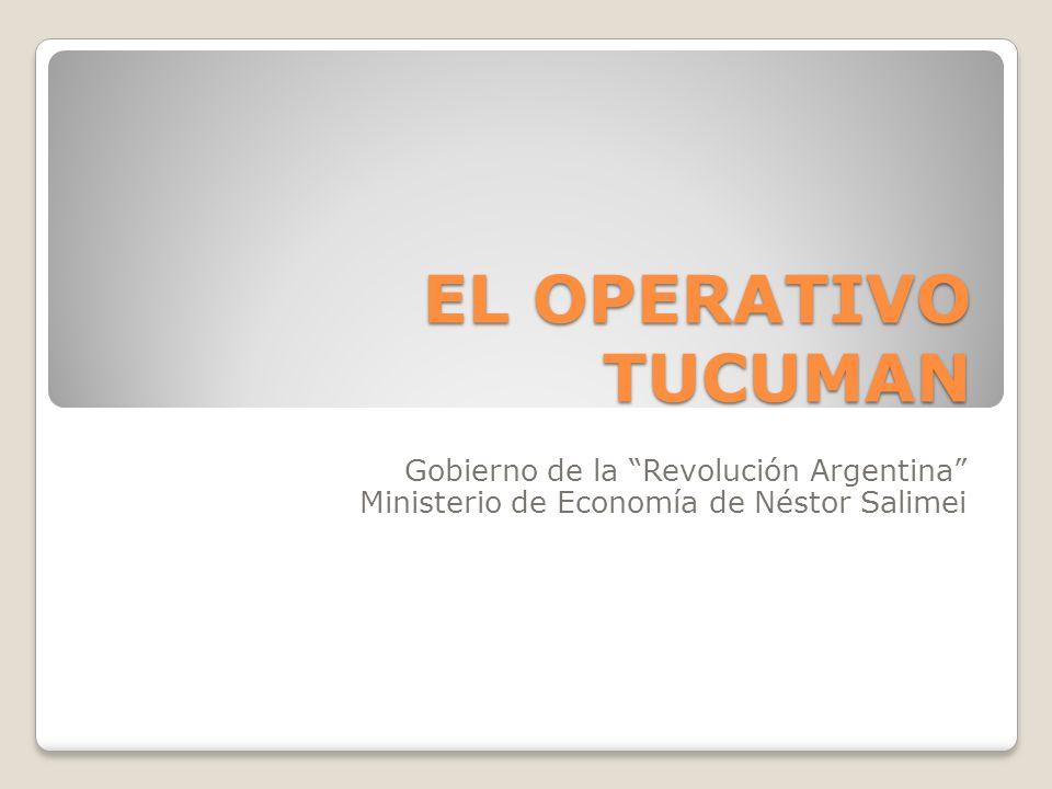EL OPERATIVO TUCUMAN Gobierno de la Revolución Argentina