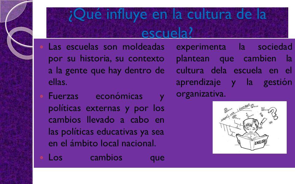 ¿Qué influye en la cultura de la escuela