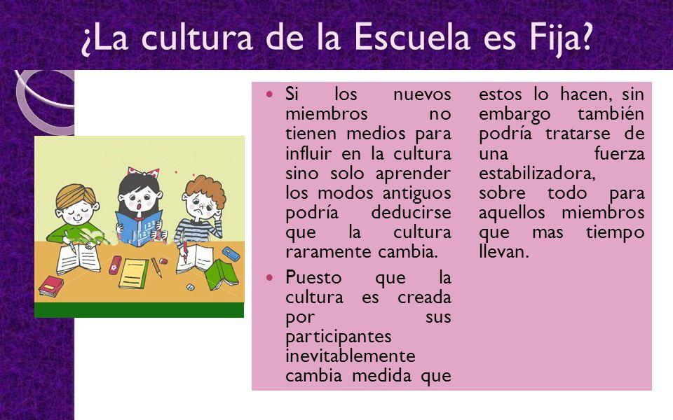 ¿La cultura de la Escuela es Fija