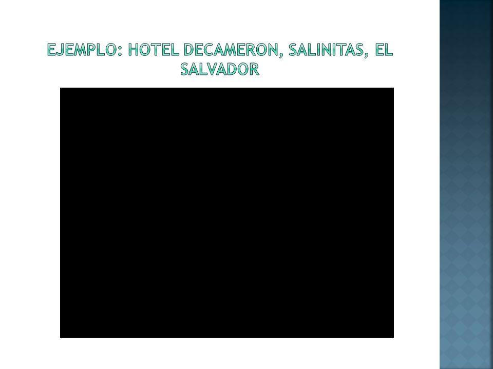 EJEMPLO: Hotel decameron, Salinitas, el salvador