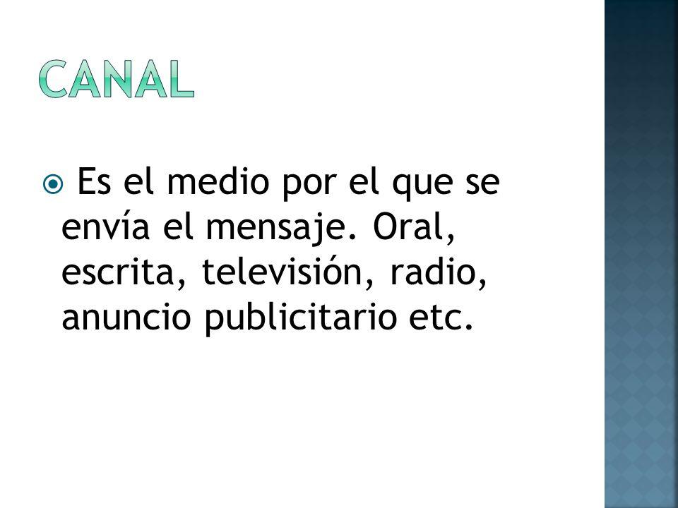 CANAL Es el medio por el que se envía el mensaje.