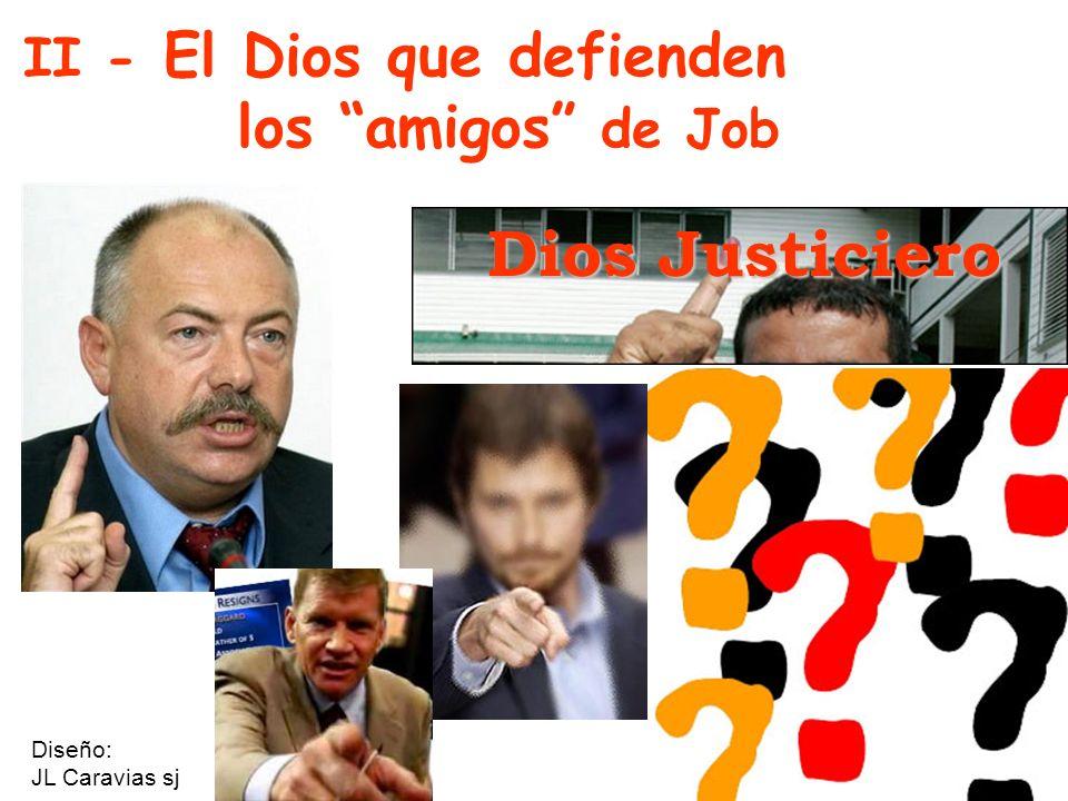 Dios Justiciero los amigos de Job II - El Dios que defienden Diseño: