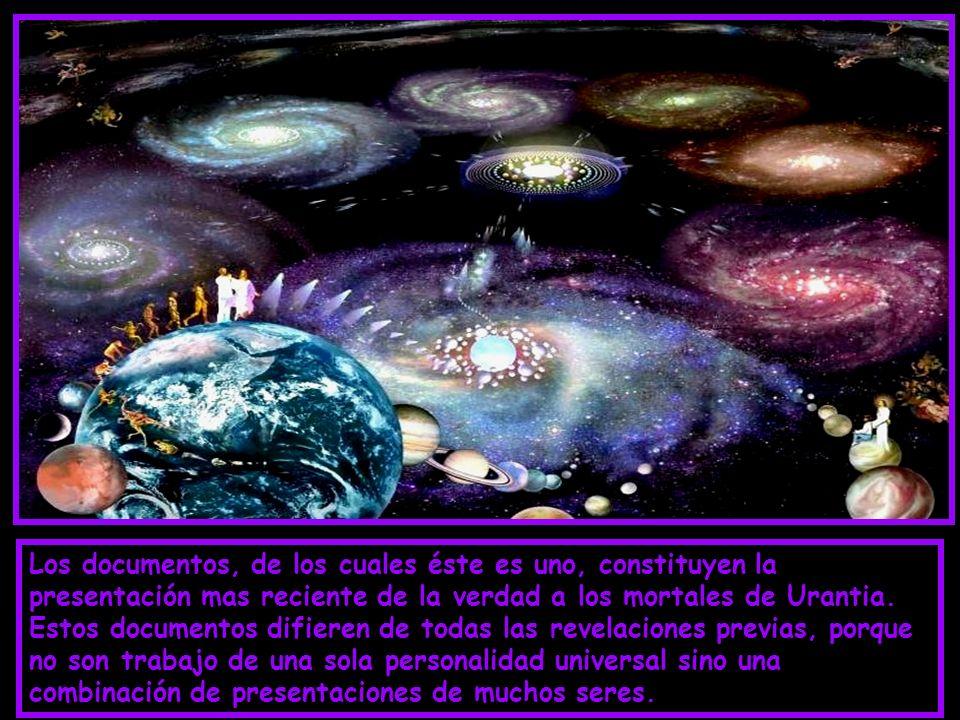 Los documentos, de los cuales éste es uno, constituyen la presentación mas reciente de la verdad a los mortales de Urantia.