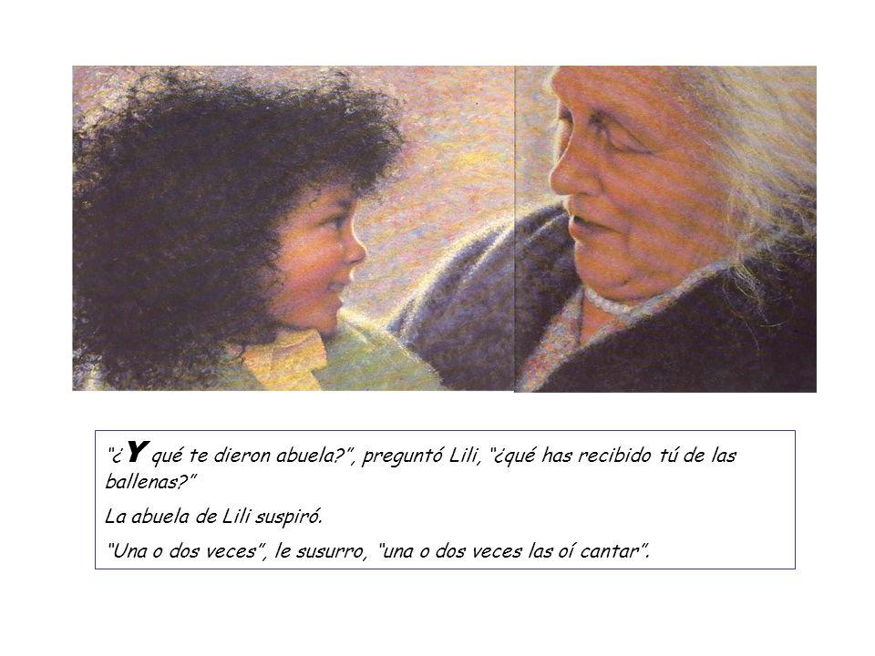 ¿Y qué te dieron abuela