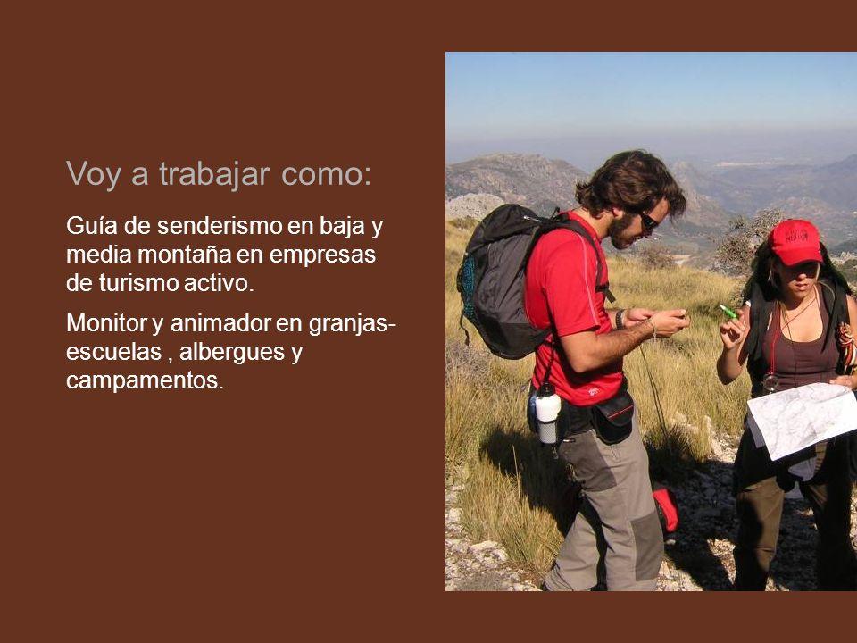 Voy a trabajar como: Guía de senderismo en baja y media montaña en empresas de turismo activo.